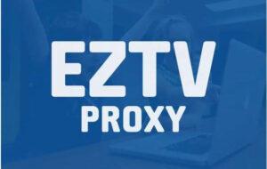 EZTV PROXY MIRROR SITES 2021